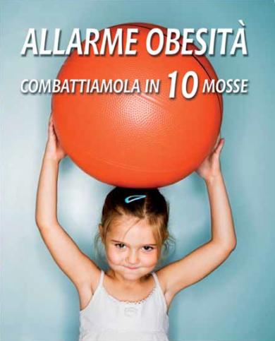 Allarme obesità – Combattiamola in 10 mosse