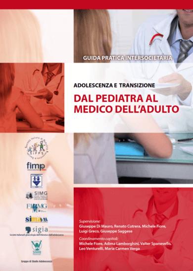 ADOLESCENZA E TRANSIZIONE DAL PEDIATRA AL MEDICO DELL'ADULTO – Guida Pratica